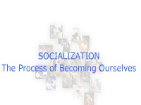 Socialization: The Process of Becoming Ourselves