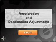 Acceleration and Deceleration Adjustments