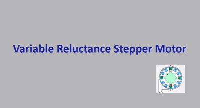 The Variable Reluctance Stepper Motor (Screencast)