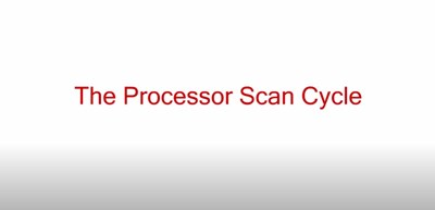 The Processor Scan Cycle (Screencast)