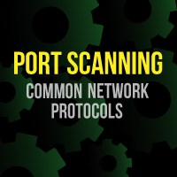 Port Scanning - Common Network Protocols