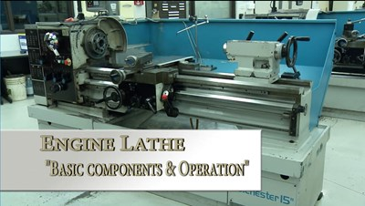 Engine Lathe: Basic Components and Operation