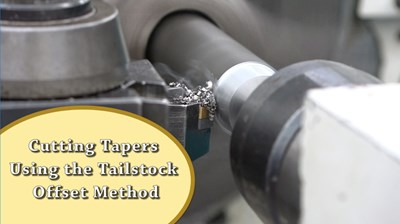 Cutting Tapers Using the Tailstock Offset Method
