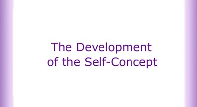 The Development of the Self-Concept (Screencast)