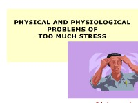 The Physical and Physiological Problems of Too Much Stress