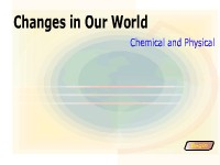 Changes in Our World:  Chemical and Physical