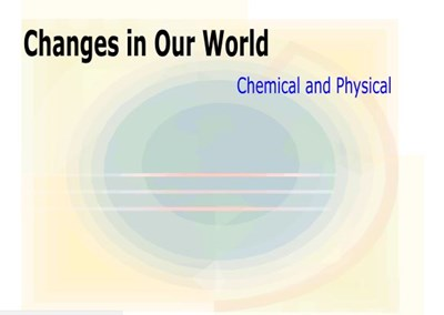 Changes in Our World: Chemical and Physical (Video)