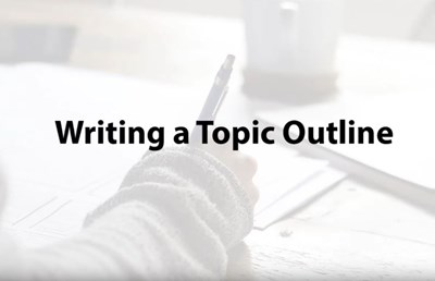 Writing a Topic Outline (Screencast)