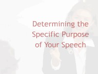 Determining the Specific Purpose of Your Speech