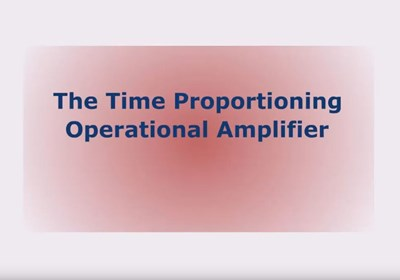 The Time Proportioning Operational Amplifier (Screencast)
