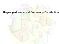 Ungrouped Numerical Frequency Distributions