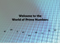 Welcome to the World of Prime Numbers