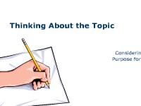 Thinking About the Topic: Considering Your Purpose for Writing