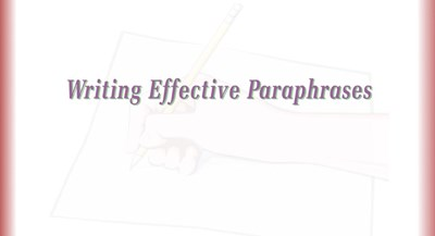 Writing Effective Paraphrases (Screencast)