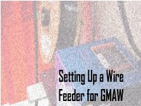 Setting Up a Wire Feeder for GMAW